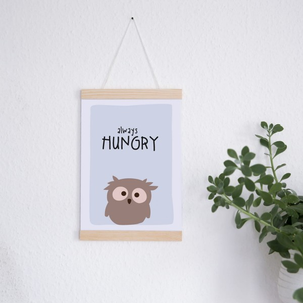 "Poster A4 "" always hungry"""