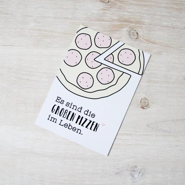 """Postkarte """"Es sind die großen Pizzen im Leben"""""""