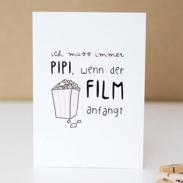 """Postkarte """"Ich muss immer Pipi, wenn der Film anfängt"""""""