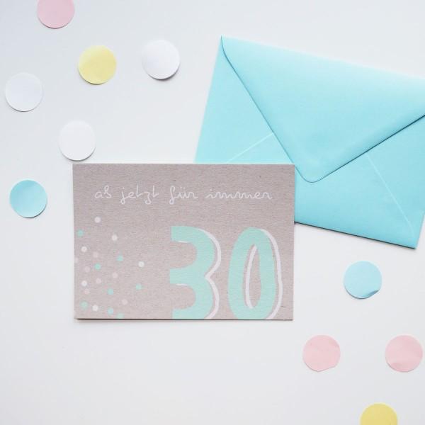 Ab jetzt für immer 30 - Postkarte mit Umschlag