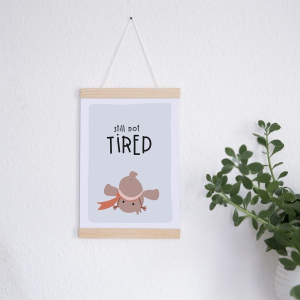 "Poster A4 ""still not tired"""
