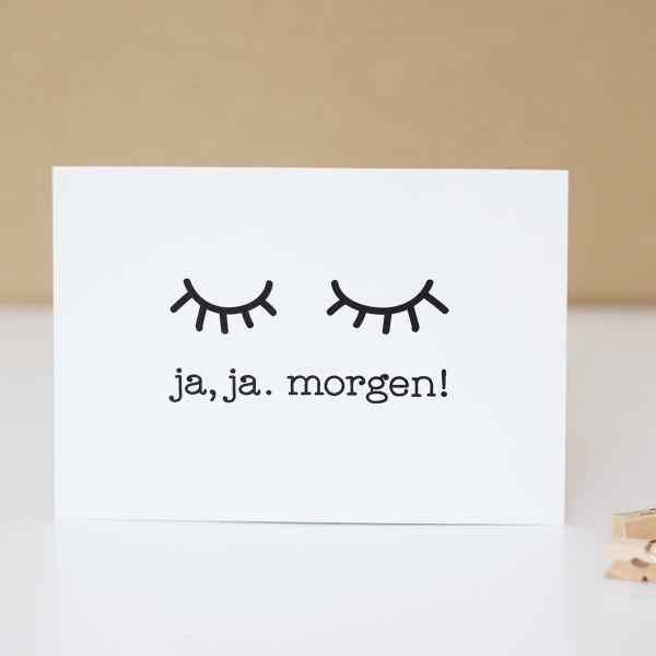 "Postkarte ""Ja,ja. Morgen!"""