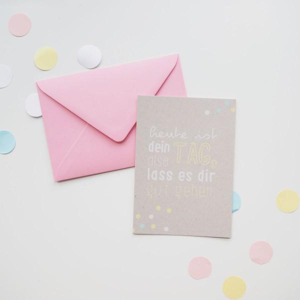 Heute ist dein Tag - Postkarte mit Umschlag