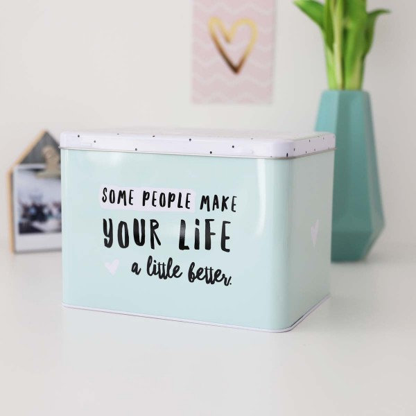 """Aufbewahrungsbox """"Some people make your life a little better"""""""