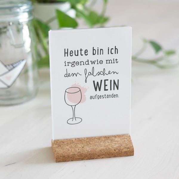 """Postkarte """"Heute bin ich irgendwie mit dem falschen Wein aufgestanden"""""""